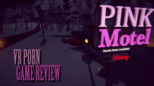 the pink motel a vr porn game review hardcorepink vr blog virtual reality