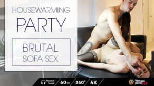 Housewarming Party - Brutal Sofa Sex VirtualPorn360 Aragne VR porn video vrporn.com