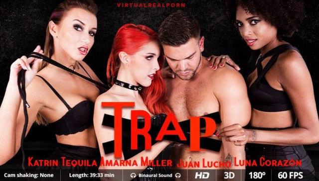 Trap VirtualRealPorn Amarna Miller Katrin Tequila Luna Corazón VR porn video vrporn.com