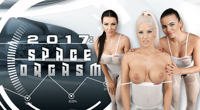 2017: Space Orgasm - Naughty Chicks, Tight Pussies VR Orgy