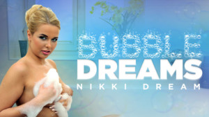 Bubble Dreams - Nikky Dream Wet and Wild RealityLovers Nikky Dream VR Porn video vrporn.com