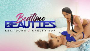Bedtime Beauties RealityLovers Lexi Dona Chelsy Sun vr porn video vrporn.com virtual reality