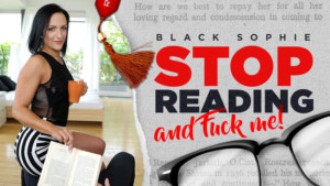 Stop Reading And Fuck Me! RealityLovers Black Sophie vr porn video vrporn.com virtual reality