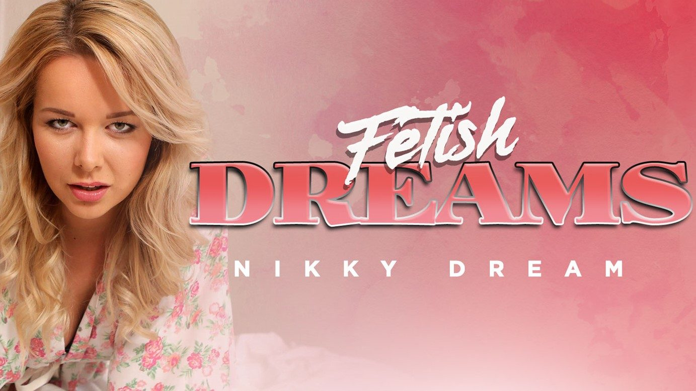Fetish Dreams - Blonde Beauty Nikky Dream Anal POV