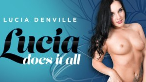 Lucia Does It All RealityLovers Lucia Denville vr porn video vrporn.com virtual reality