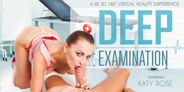 Deep Examination - Smooth Brunette Katy Rose Virtual Reality Porno