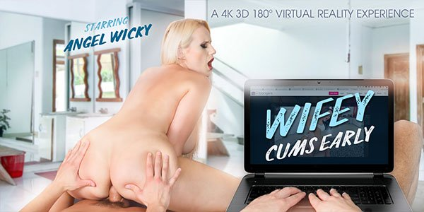 Wifey Cums Early - Naughty European Busty Babe VR