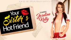 My Sister's Hot Friend VRBangers Joseline Kelly vr porn video vrporn.com virtual reality