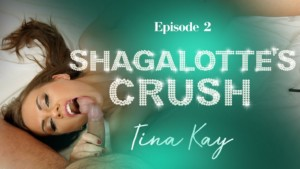 Ep.2 - Shagalotte's Crush POV RealityLovers Tina Kay vr porn video vrporn.com virtual reality