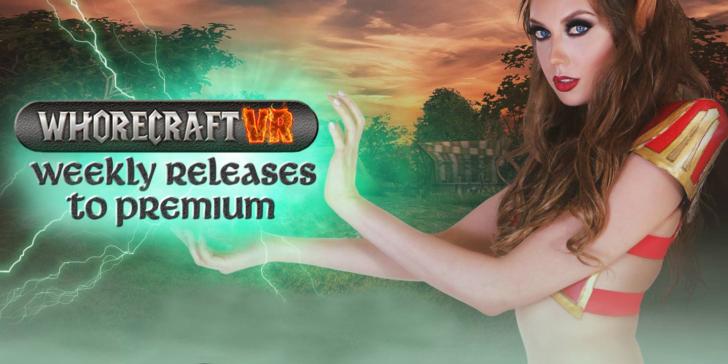 New on Premium - WhorecraftVR Weekly Releases whorecraftvr vr porn blog virtual reality