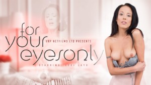For Your Eyes Only VRPFilms Lexi Layo vr porn video vrporn.com virtual reality