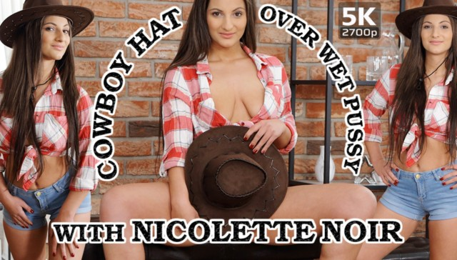 Cowboy Hat Over Wet Pussy TmwVRnet Nicolette Noir vr porn video vrporn.com virtual reality