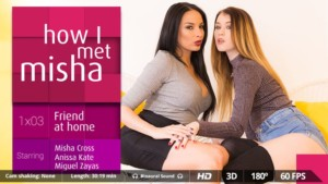 How I Met Misha, Ep. 3 - Hardcore Threesome with Pornstars VirtualRealPorn Misha Cross Anissa Kate VR porn video vrporn.com