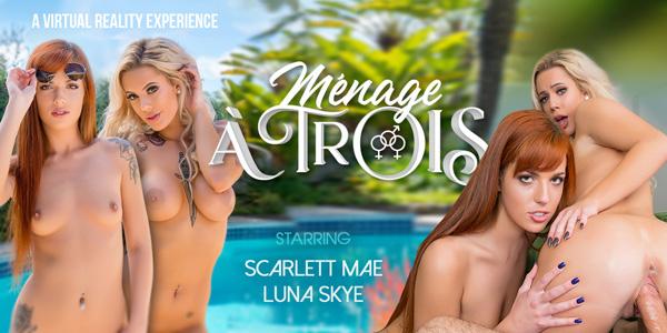 Ménage À Trois VR Bangers Scarlett Mae Luna Skye vr porn video vrporn.com virtual reality