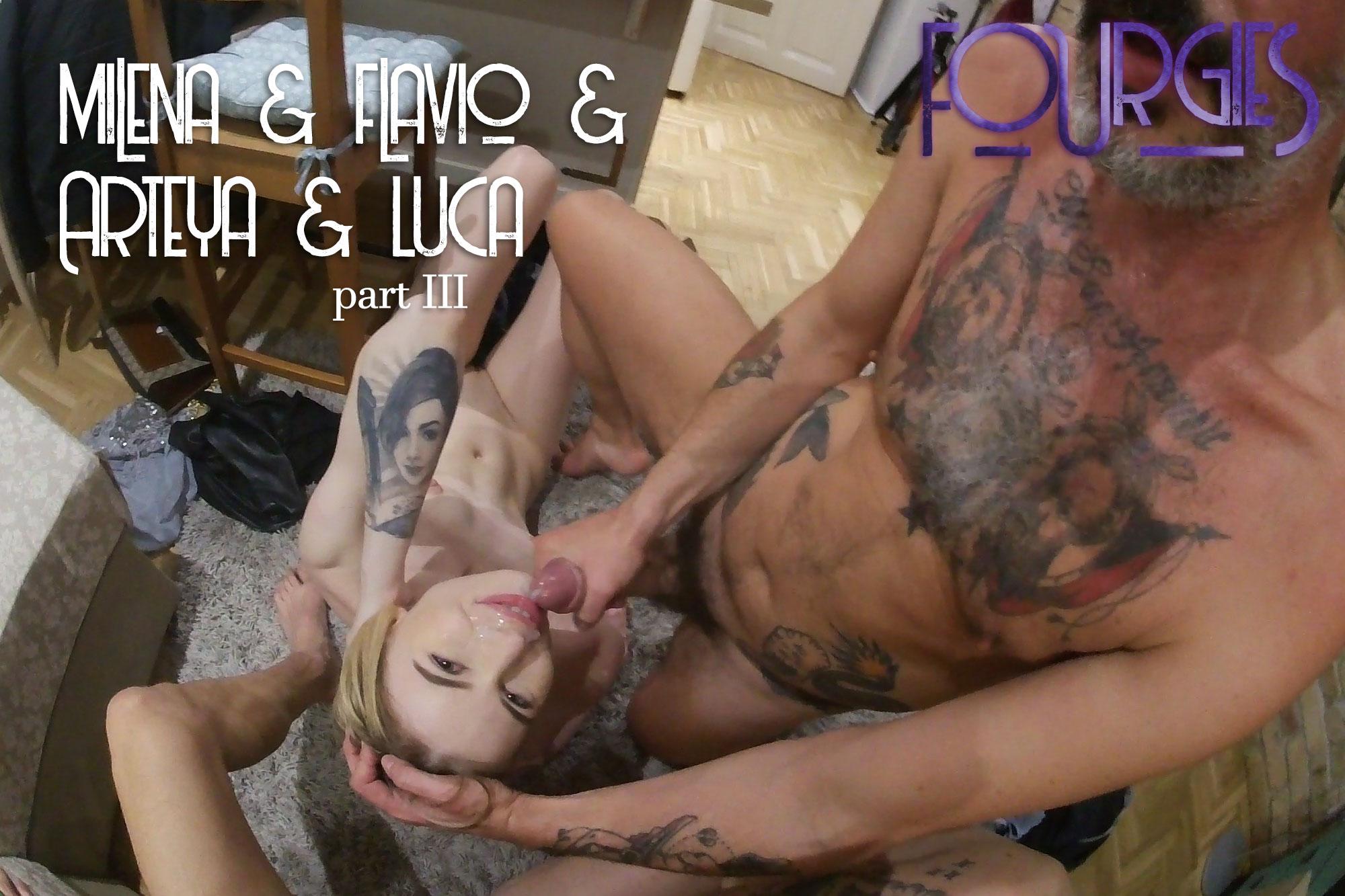 Milena & Flavio & Arteya & Luca Part III