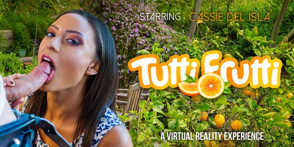 Tutti Frutti starring Cassie Del Isla Virtual Sex