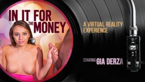 In It For The Money VR Bangers Gia Derza vr porn video vrporn.com virtual reality