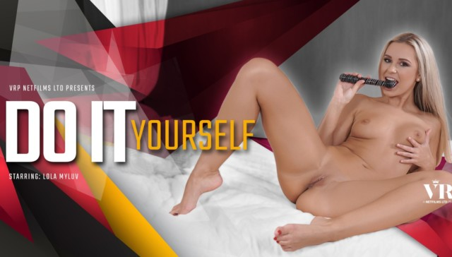 Do It Yourself VRPFilms Lola Myluv vr porn video vrporn.com virtual reality
