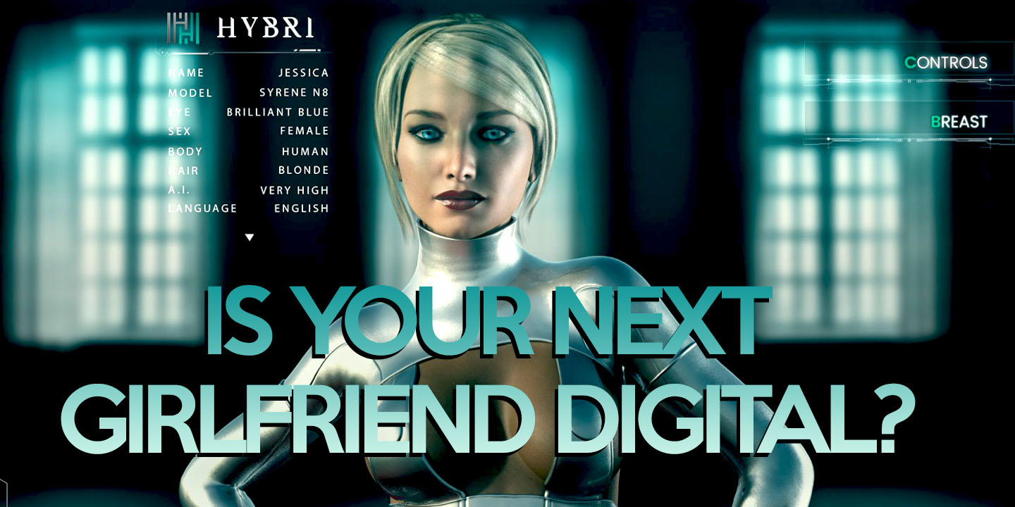 Hybri and MR - Is Your Next Girlfriend Digital?
