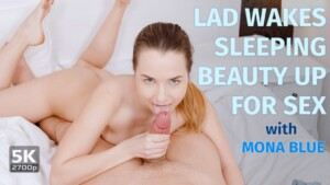 Lad Wakes Sleeping Beauty Up For Sex TmwVRnet Mona Blue vr porn video vrporn.com virtual reality