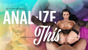 Anal-ize This VRPFilms Nelly Kent vr porn video vrporn.com virtual reality