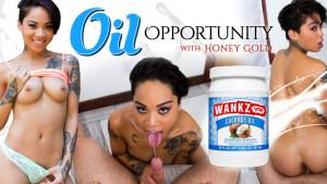 Oil Opportunity WANKZVR Honey Gold vr porn video vrporn.com virtual reality
