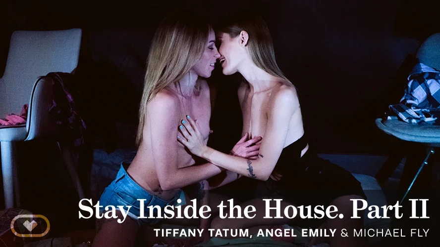 Stay Inside the House. Part II