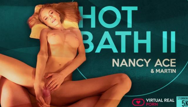 Hot Bath II VirtualRealPorn Nancy Ace vr porn video vrporn.com virtual reality