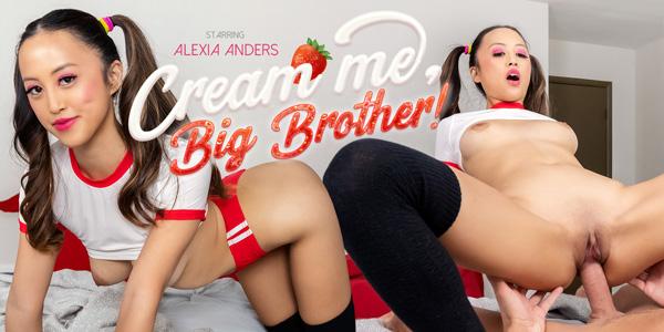 Cream Me, Big Stepbrother VR Bangers Alexia Anders vr porn video vrporn.com virtual reality
