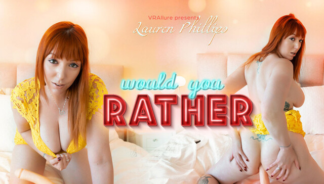 Lauren Phillips Would You Rather VRAllure vr porn video vrporn.com virtual reality