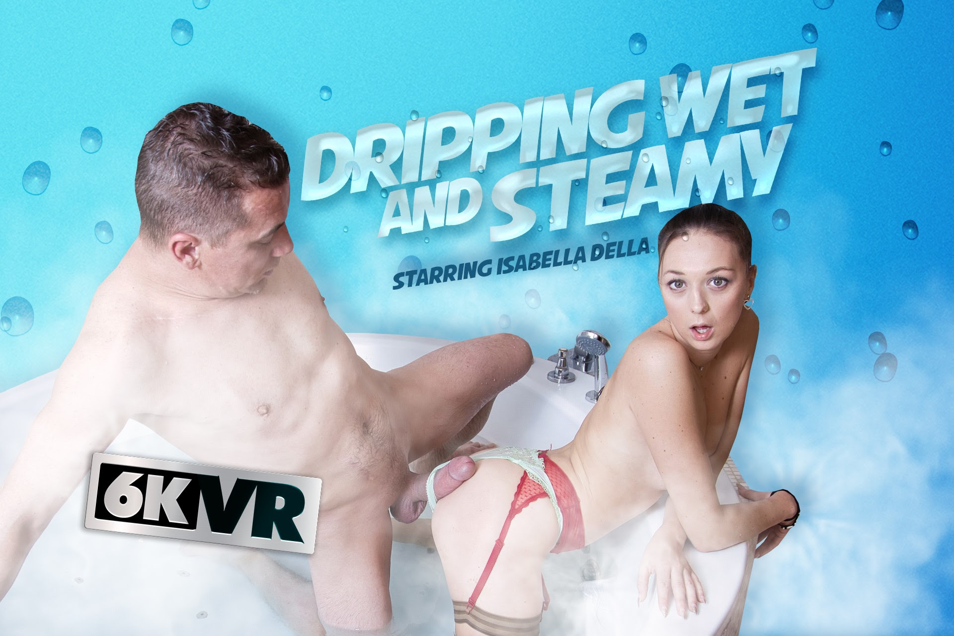 Dripping Wet and Steamy