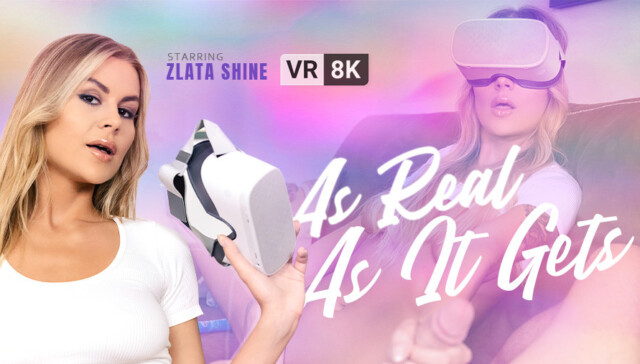 As Real as it Gets Zlata Shine VRConk vr porn video