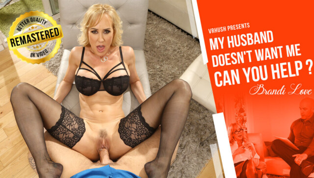 From the Vault My Husband Doesn't Want Me, Can You Help Brandi Love VRHush vr porn video