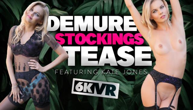 Demure Stockings Tease Kate Jones StockingsVR vr porn video